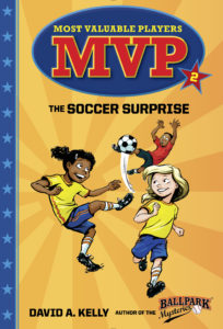 The Soccer Surprise, the second book in the MVP Series.